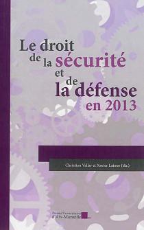 Le droit de la sécurité et de la défense en 2013