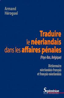 Traduire le néerlandais dans les affaires pénales (Pays-Bas, Belgique)