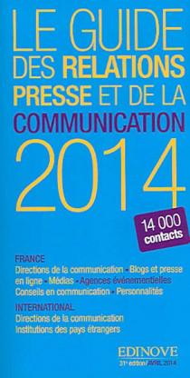 Le guide des relations presse et de la communication 2014