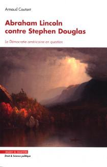 Abraham Lincoln contre Stephen Douglas
