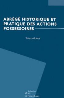 Abrégé historique et pratique des actions possessoires