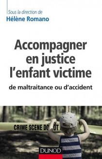 Accompagner en justice l'enfant victime de maltraitance ou d'accident