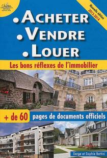 Acheter - Vendre - Louer - Edition 2013-2014