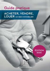 Acheter, vendre, louer un bien immobilier - Édition 2020