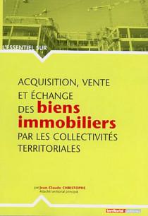 Acquisition, vente et échange de biens immobiliers par les collectivités territoriales