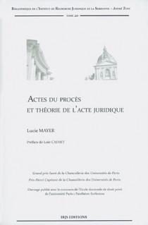 Actes du procès et théorie de l'acte juridique