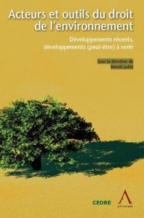 Acteurs et outils du droit de l'environnement - Développements récents, développements (peut-être) à venir