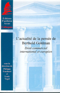 Actualité de la pensée de Berthold Goldman. Droit commercial international et européen