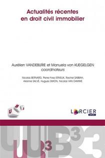 Actualités récentes en droit civil immobilier