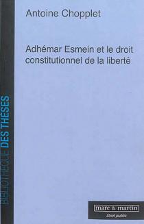 Adhemar Esmein et le droit constitutionnel de la liberté