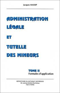 Administration légale et tutelle des mineurs. Formules d'application