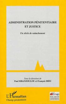 Administration pénitentiaire et justice