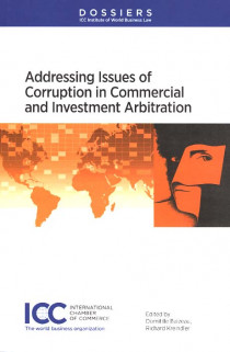 Adressing Issues of Corruption in Commercial and Investment Arbitration