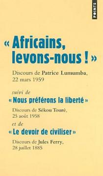"""Africains, levons-nous !"" Discours de Patrice Lumumba, 22 mars 1959"