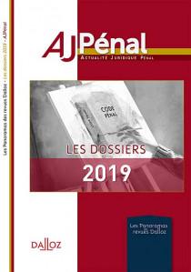 AJ pénal - Les dossiers 2019