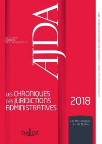 AJDA - Les chroniques des juridictions administratives 2018
