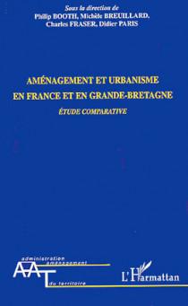 Aménagement et urbanisme en France et en Grande-Bretagne