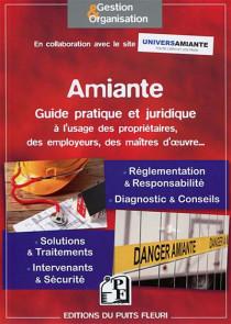 Amiante : guide pratique et juridique à l'usage des propriétaires, des employeurs, des maîtres d'oeuvre...