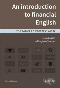 An introduction to financial English : the basics of market finance