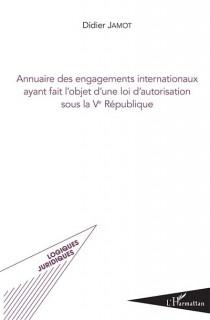 Annuaire des engagements internationaux ayant fait l'objet d'une loi d'autorisation sous la Ve République