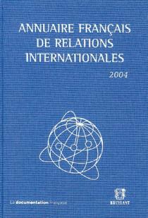 Annuaire français de relations internationales 2004