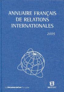 Annuaire français de relations internationales 2005