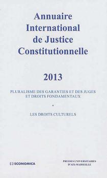 Annuaire international de justice constitutionnelle 2013