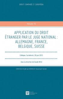 Application du droit étranger par le juge national. Allemagne, France, Belgique, Suisse