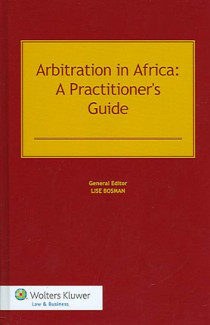 Arbitration in Africa: A Practitioner's Guide