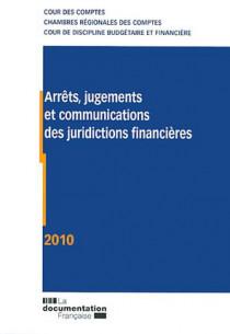 Arrêts, jugements et communications des juridictions financières 2010