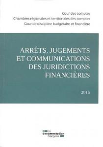 Arrêts, jugements et communications des juridictions financières 2016