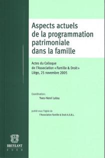 Aspects actuels de la programmation patrimoniale dans la famille