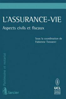 Assurance-vie - Aspects civils et fiscaux