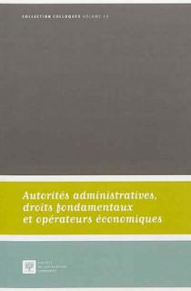 Autorités administratives, droits fondamentaux et opérateurs économiques
