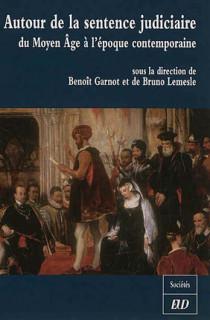 Autour de la sentence judiciaire du Moyen Age à l'époque contemporaine