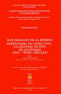 Aux origines de la réserve héréditaire du Code civil : la légitime en pays de coutumes (XVIe-XVIIIe siècles)
