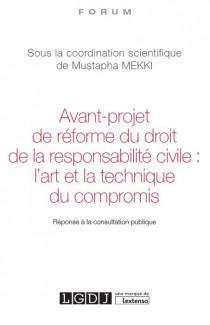 Avant-projet de réforme du droit de la responsabilité civile : l'art et la technique du compromis