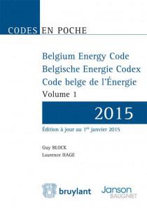 Belgium Energy Code - Belgische Energie Codex - Code belge de l'Énergie - 2015 (2 volumes)Belgium Energy Code - Belgische Energie Codex - Code belge de l'Énergie - 2015 (2 volumes)