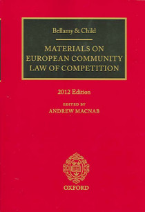 Bellamy & Child Materials on European Community Law of Competition, 2012 Edition