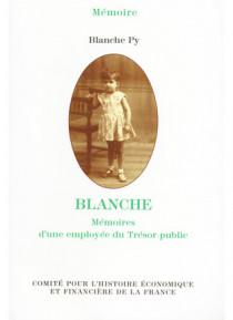 Blanche. Mémoires d'une employée du Trésor public