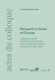 Bonaparte, la Suisse et l'Europe
