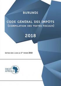 Burundi - Code général des impôts 2018 (compilation des textes fiscaux)