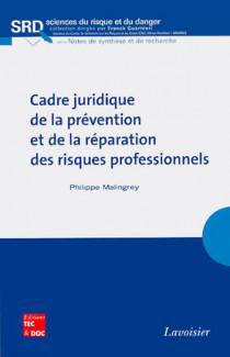 Cadre juridique de la prévention et de la réparation des risques professionnels