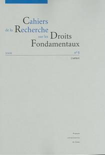 Cahiers de la Recherche sur les Droits Fondamentaux, 2006 N°5