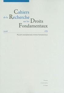 Cahiers de la Recherche sur les Droits Fondamentaux, 2008 N°6