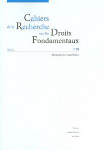 Cahiers de la Recherche sur les Droits Fondamentaux, 2012 N°10