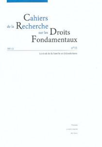 Cahiers de la Recherche sur les Droits Fondamentaux, 2013 N°11