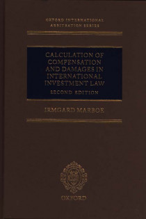 Calculation of Compensation and Damages in International Invesment Law