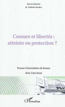 Censures et libertés : atteinte ou protection ?