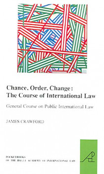 Chance, Order, Change: The Course of International Law
